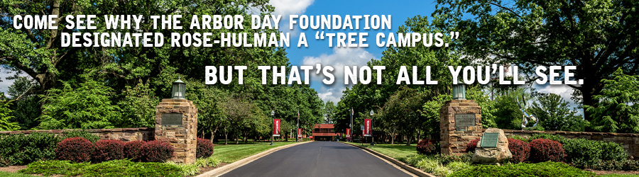 Front Entrance of Rose-Hulman campus - Come see why the Arbor Day Foundation designated Rose-Hulman a Tree Campus. But that's not all you'll see.